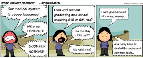 Salah satu komik strip yang Ma bikin beberapa tahun lalu yang nyentil tentang orang-orang yang praktek sebelom lulus.